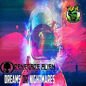 Dreams Or Nightmares