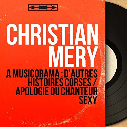 À Musicorama : D'autres histoires corses / Apologie du chanteur sexy (Live, Mono Version)