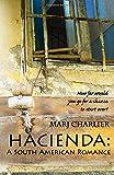 Hacienda: A South American Romance [Idioma Inglés]