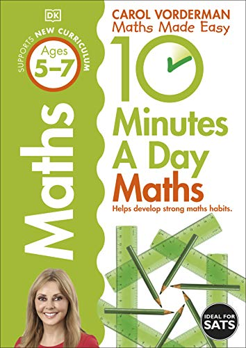 10 Minutes A Day Maths, Ages 5-7 (Key Stage 1): Supports the National Curriculum, Helps Develop Strong Maths Skills