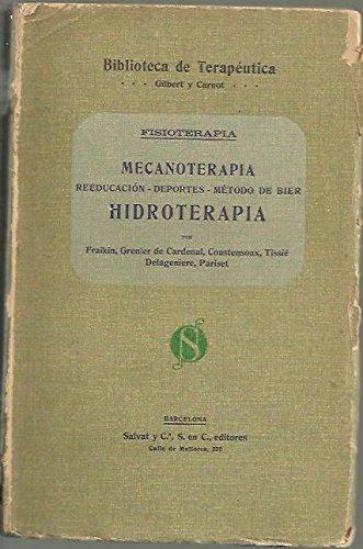 FISIOTERAPIA IV. MECANOTERAPIA, REEDUCACION, DEPORTES, METODO DE BIER. HIDROTERAPIA. TOMO VII. ⭐