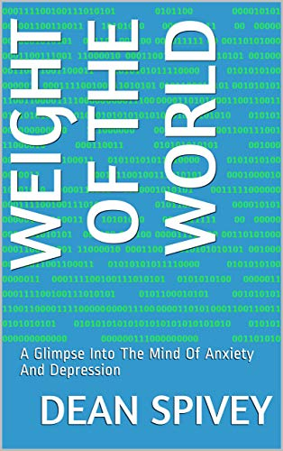 Weight Of The World : A Glimpse Into The Mind Of Anxiety And Depression