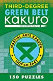 Third-Degree Green Belt Kakuro (Martial Arts Puzzles Series)
