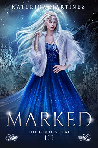 Marked (The Coldest Fae Book 3)