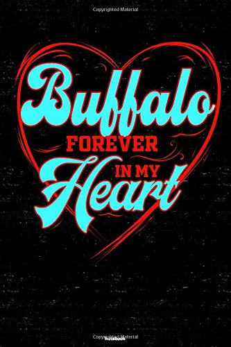 Buffalo Forever in my Heart Notebook: Buffalo City Journal 6x9 inch (DIN A5) 120 Lined Pages Book Gift