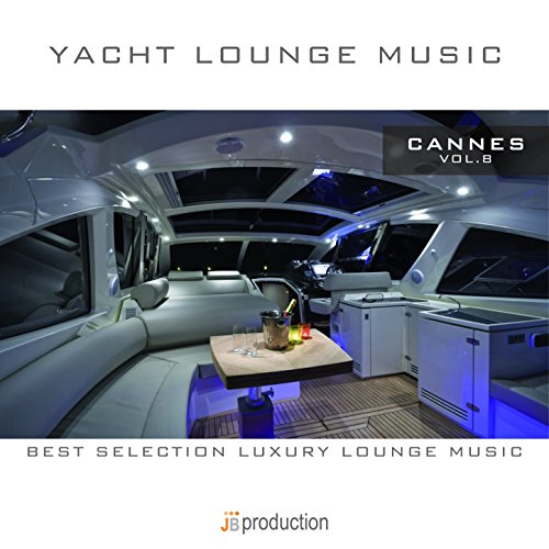 Yacht Lounge Music Cannes, Vol. 8 (Best Selection Luxury Lounge Music)