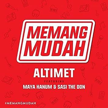 Memang Mudah (feat. Maya Hanum, Sasi the Don)