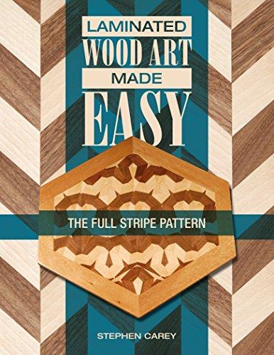 Laminated Wood Art Made Easy: The Full Stripe Pattern: The Full-Stripe Pattern