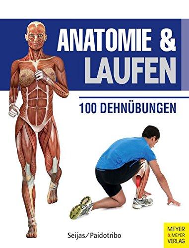 Anatomie & Laufen (Anatomie & Sport, Band 3): 100 Dehnübungen