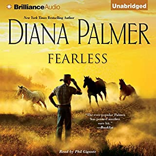 Fearless                   Written by:                                                                                                                                 Diana Palmer                               Narrated by:                                                                                                                                 Phil Gigante                      Length: 8 hrs and 7 mins     Not rated yet     Overall 0.0