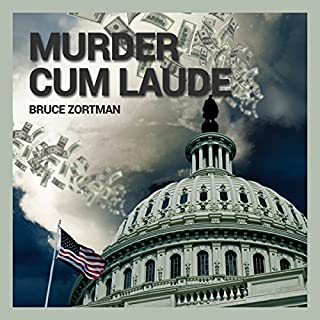 Murder Cum Laude                   By:                                                                                                                                 Bruce Zortman                               Narrated by:                                                                                                                                 Joseph B. Kearns                      Length: 13 hrs and 48 mins     3 ratings     Overall 3.3