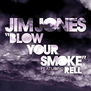 Blow Your Smoke