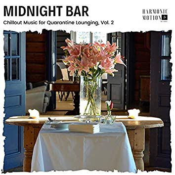 Midnight Bar - Chillout Music For Quarantine Lounging, Vol. 2