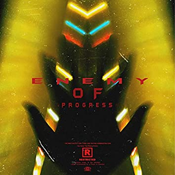 Enemy of Progress Ep