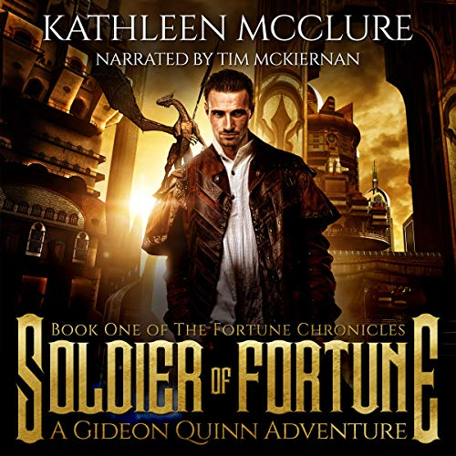 Soldier of Fortune: A Gideon Quinn Adventure Audiobook By Kathleen McClure cover art