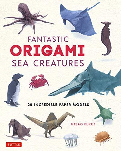 Fantastic Origami Sea Creatures: 20 Incredible Paper Models (English Edition)