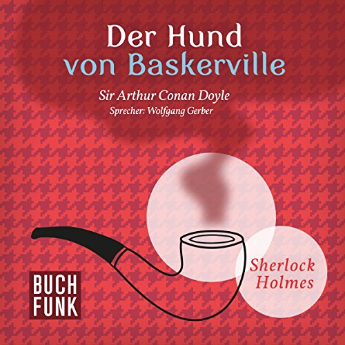 Der Hund von Baskerville                   Autor:                                                                                                                                 Arthur Conan Doyle                               Sprecher:                                                                                                                                 Wolfgang Gerber                      Spieldauer: 1 Std. und 48 Min.     36 Bewertungen     Gesamt 4,3