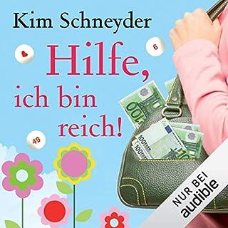 Hilfe, ich bin reich!                   Autor:                                                                                                                                 Kim Schneyder                               Sprecher:                                                                                                                                 Irina von Bentheim                      Spieldauer: 8 Std. und 42 Min.     441 Bewertungen     Gesamt 3,7