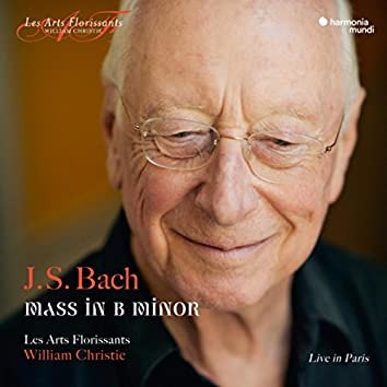 J.S. Bach: Mass in B Minor, BWV 232 (Live)