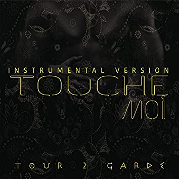Touche-moi (Version instrumentale)