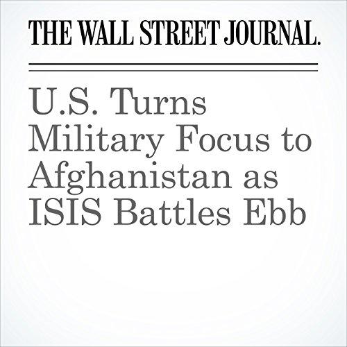 U.S. Turns Military Focus to Afghanistan as ISIS Battles Ebb copertina