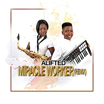 Miracle Worker (Remix)