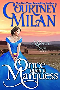 Once Upon a Marquess (Worth Saga Book 1) by [Courtney Milan]