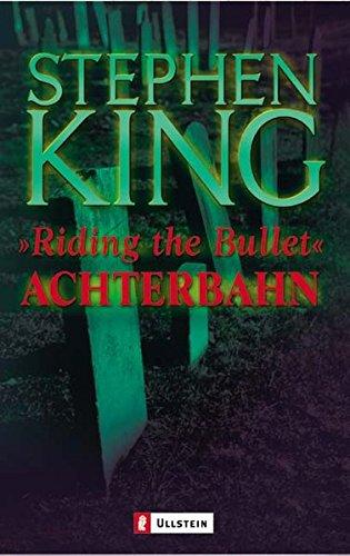 Achterbahn. Riding the Bullet. Das Buch zum Film by King, Stephen; Pänke, Hedda