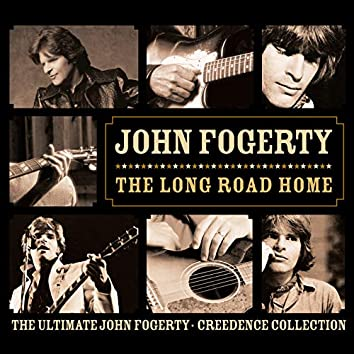 The Long Road Home - The Ultimate John Fogerty / Creedence Collection
