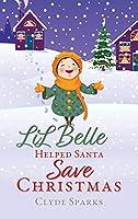 LiL Belle Helped Santa Save Christmas