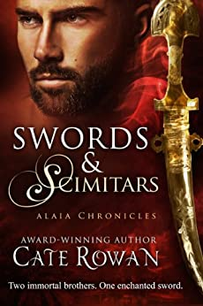 Swords and Scimitars: A Fantasy Short Story (Alaia Chronicles: Legends, 1) by [Cate Rowan]