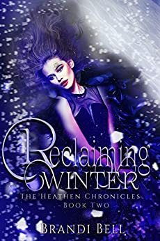 Reclaiming Winter (The Heathen Chronicles Book 2) by [Brandi Bell]