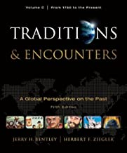 Traditions & Encounters,Volume C- From 1750 to the Present by Bentley,Jerry; Ziegler,Herbert. [2010,5th Edition.] Paperback