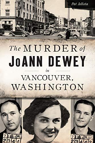 The Murder of JoAnn Dewey in Vancouver, Washington (True Crime)