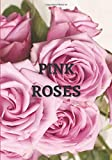 Pink Roses: A Blank Floral Decorative Book for coffee tables, living room, bookshelves and interior design styling, Stack decor books together to ... gift for adults, women, men, seniors