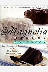 The Magnolia Bakery Cookbook: Magnolia Bakery Cookbook Hardcover