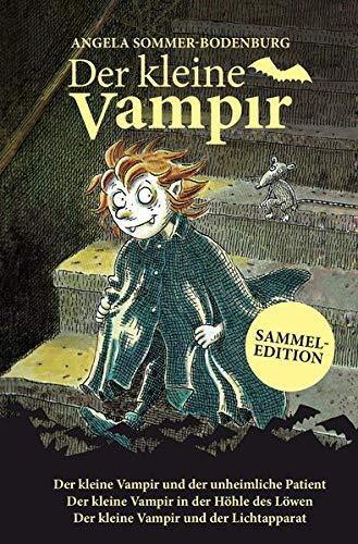 Der kleine Vampir: Der kleine Vampir und der unheimliche Patient, Der kleine Vampir in der Höhle des Löwen, Der kleine Vampir und der Lichtapparat (Der kleine Vampir / Sammeledition)