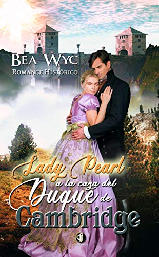 Lady Pearl a la caza del duque de Cambridge de Bea Wyc