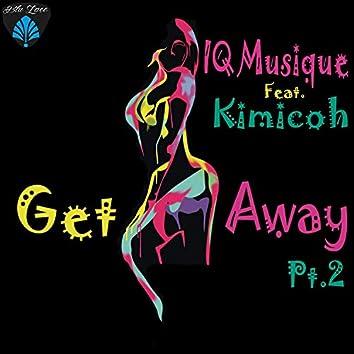 Get Away, Pt. 2