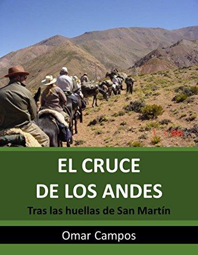 EL CRUCE DE LOS ANDES: Tras las huellas de San Martín
