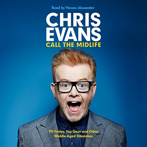 Call the Midlife                   By:                                                                                                                                 Chris Evans                               Narrated by:                                                                                                                                 Vassos Alexander                      Length: 11 hrs     173 ratings     Overall 4.0