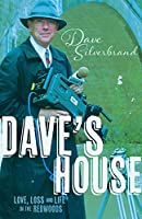 Dave's House: Love, Loss and Life in the Redwoods