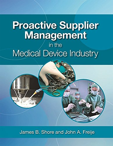 Proactive Supplier Management in the Medical Device Industry download ebooks PDF Books