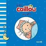 Bébé Caillou : Au lit !
