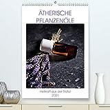 Ätherische Pflanzenöle (hochwertiger DIN A2 Wandkalender 2021, Kunstdruck in Hochglanz)