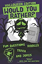 Would You Rather? Halloween Edition: Fun Questions and Answer, Jokes, Riddles and Trivia Book for Kids