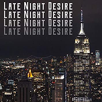 Late Night Desire – Romantic and Sensual Jazz Music for Making Love