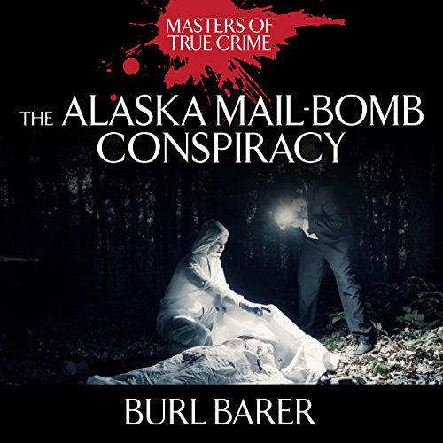 The Alaska Mail-Bomb Conspiracy audiobook cover art