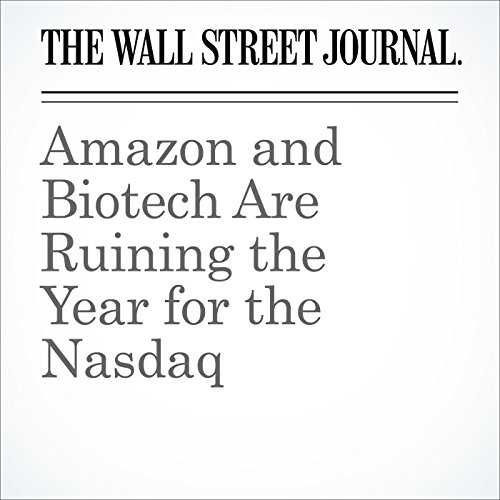 Amazon and Biotech Are Ruining the Year for the Nasdaq cover art