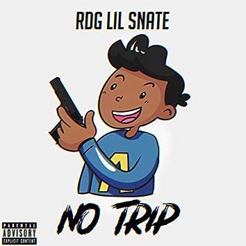 No Trip